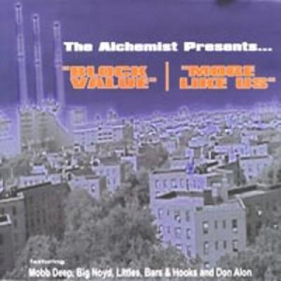 Alchemist - Block Value / More Like Us