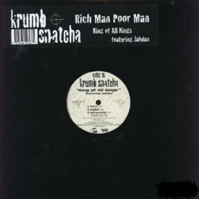 Krumb Snatcha - Rich Man Poor Man / King Of All Kings