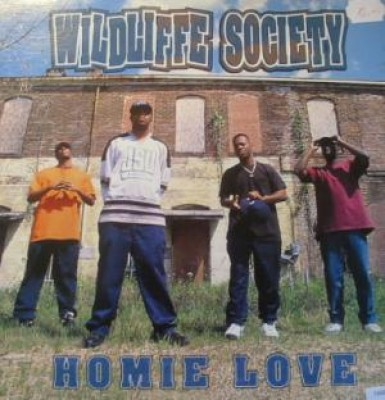 Wildliffe Society - Homie Love / Slow 4 Da Po'