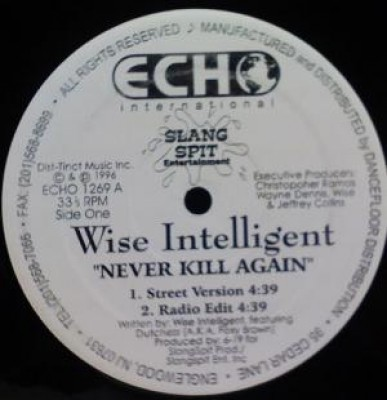 Wise Intelligent - Never Kill Again / Freestyle