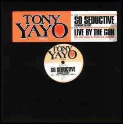 Tony Yayo - So Seductive / Live By The Gun