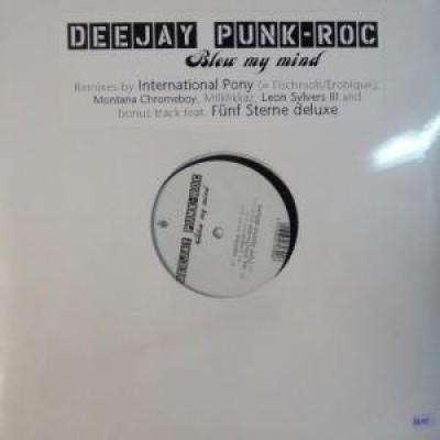 Deejay Punk-Roc - Blow My Mind