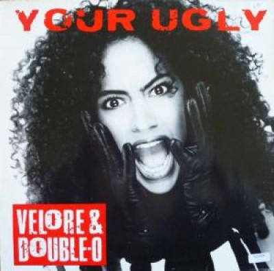 Velore & Double-O - Your Ugly