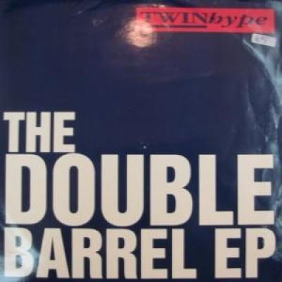 Twin Hype - Double Barrel EP