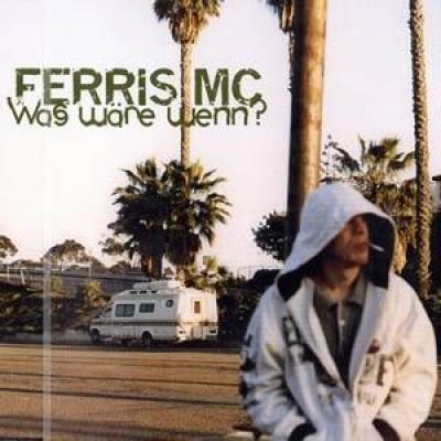 Ferris MC - Was Wäre Wenn?