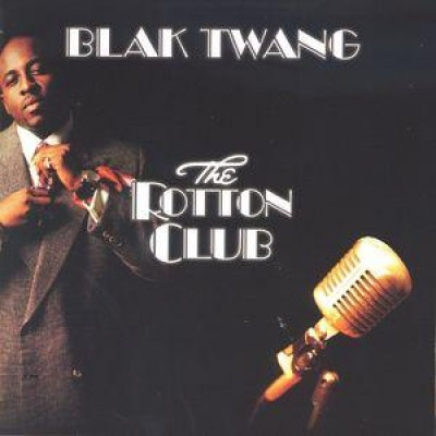 Blak Twang - The Rotton Club