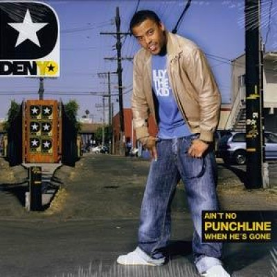 Denyo - Ain't No Punchline When He's Gone