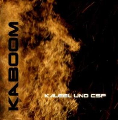 Kaleel Und CSP - Kaboom