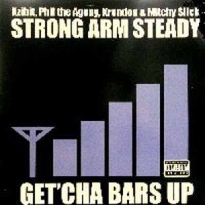 Strong Arm Steady - Get'Cha Bars Up
