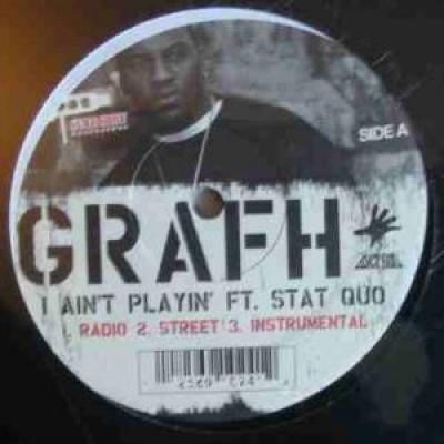 Grafh - I Ain't Playin' / Heat Cocked / Say Yeah