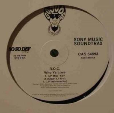 R.O.C. - Who Ya Love