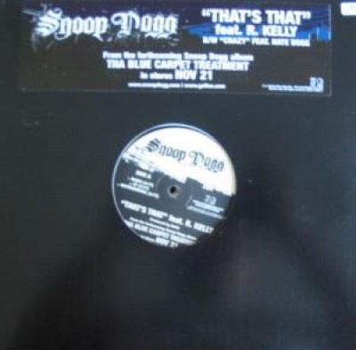 Snoop Dogg - That's That / Crazy