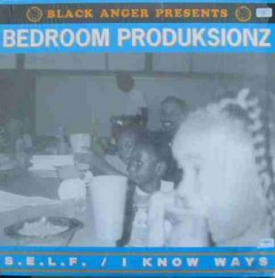 Bedroom Produksionz - S.E.L.F. / I Know Ways