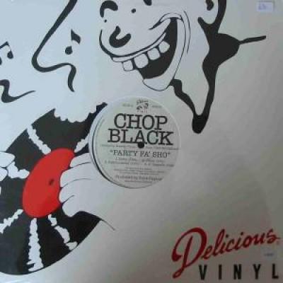 Chop Black - Party Fa' Sho / Tilt