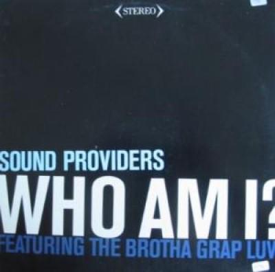 Sound Providers - Who Am I? (feat Grap Luva)