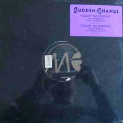 Sudden Change - Comin' On Strong