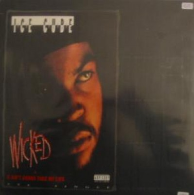 Ice Cube - Wicked / U Ain't Gonna Take My Life
