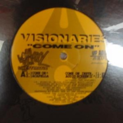 Visionaries - Come On