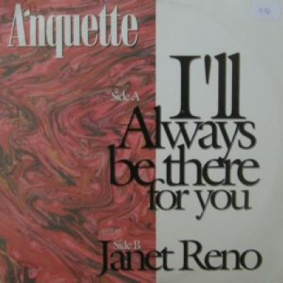 Anquette - I`ll Always Be There For You