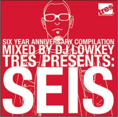 V.A. - Tres Presents: Seis - Mixed By DJ Lowkey