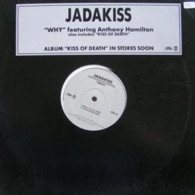 Jadakiss - Why / Kiss Of Death