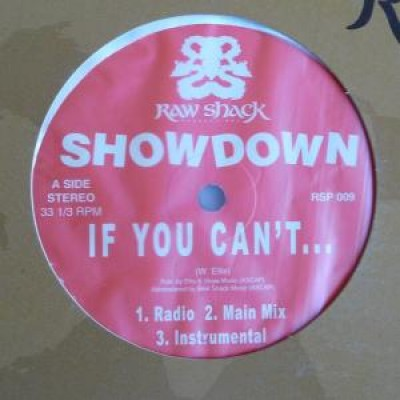 The Showdown - If You Can't ... / Showdown