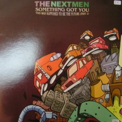 Nextmen, The - Something Got You / This Was Supposed To Be The Future (Part 2)