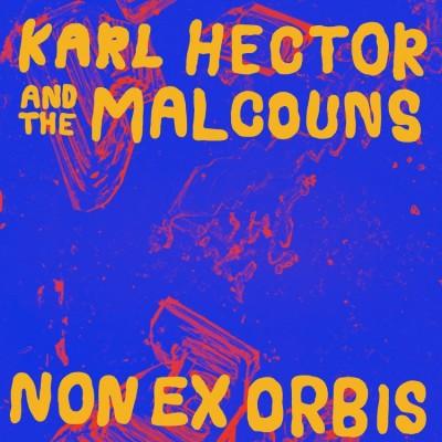 Karl Hector & The Malcouns - Non Ex Orbis (LP+WAV)