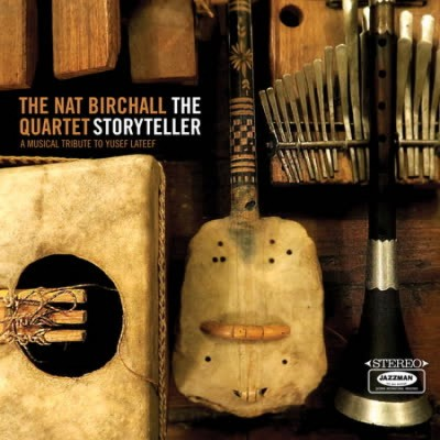 The Nat Birchall Quartet - The Storyteller- A Musical Tribute To Yusef Lateef