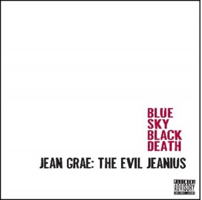 Blue Sky Black Death & Jean Grae - The Evil Jeanius