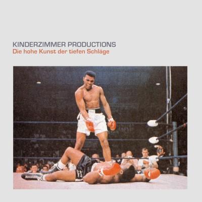 Kinderzimmer Productions - Die Hohe Kunst Der Tiefen Schläge (Reissue)