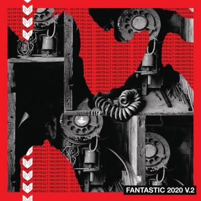 Slum Village & Abstract Orchestra - Fantastic 2020 V.2