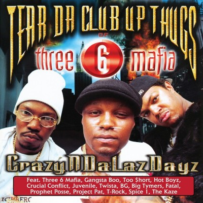 Tear Da Club Up Thugs of Three 6 Mafia - CrazyNDaLazDayz