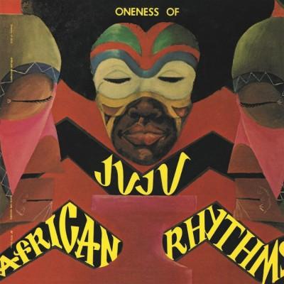 Oneness Of Juju - African Rhythms