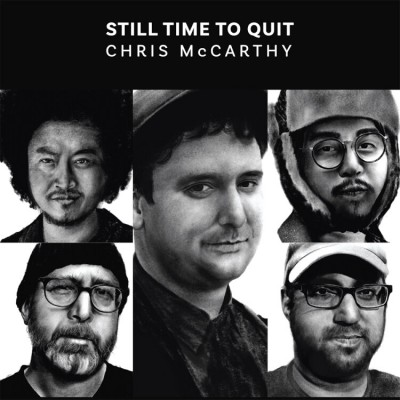 Chris McCarthy - Still Time To Quit