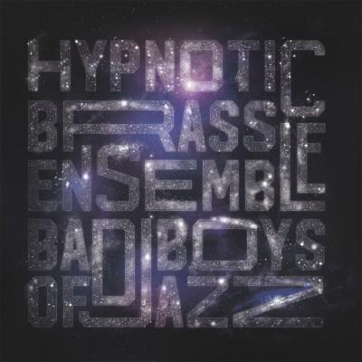 Hypnotic Brass Ensemble - Bad Boys Of Jazz