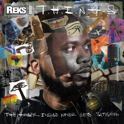 Reks - T.H.I.N.G.S. (The Hunger Inside Never Gets...)