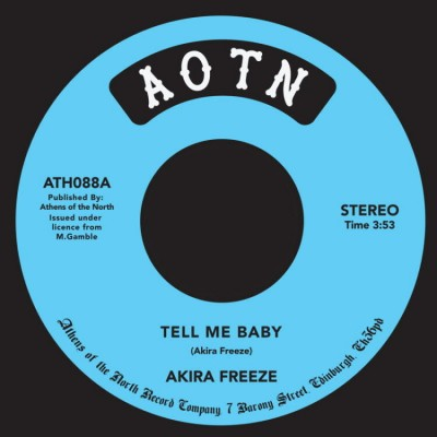 Akira Freeze - Tell Me Baby / I Remember
