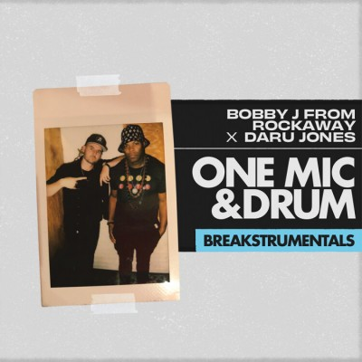 Bobby J From Rockaway & Daru Jones - One Mic & Drum Breakstrumentals