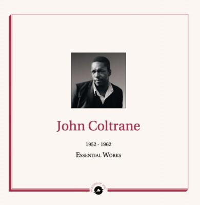 John Coltrane - Essential Works: 1952-1962