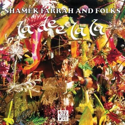 Shamek Farrah & Folks - La Dee La La