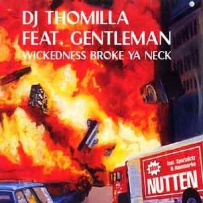 Thomilla - Wickedness Broke Ya Neck / Nutten