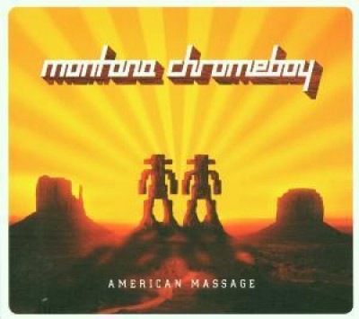 Montana Chromeboy - American Massage