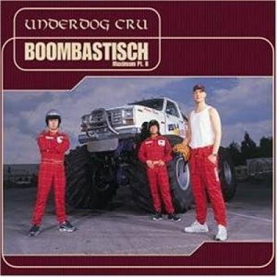 Underdog Cru - Boombastisch Maximum Pt.II
