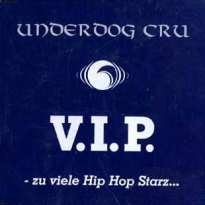 Underdog Cru - V.I.P. - Zu Viele Hip Hop Starz...