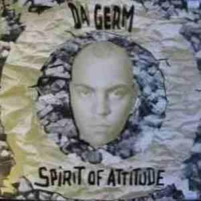 Da Germ - Spirit Of Attitude
