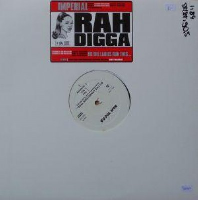 Rah Digga - Imperial / Do The Ladies Run This...