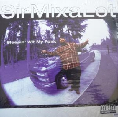 Sir Mix-A-Lot - Sleepin' Wit My Fonk