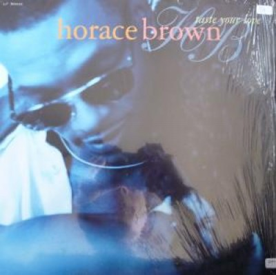Horace Brown - Taste Your Love