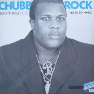 Chubb Rock - Rock 'N Roll Dude